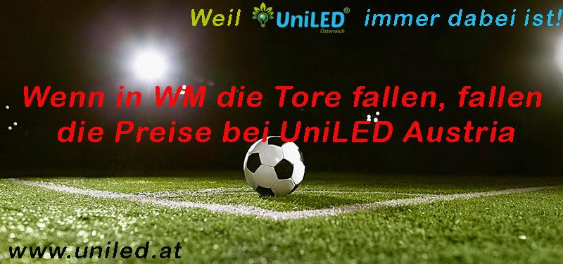 Wenn in WM die Tore fallen, fallen die Preise bei UniLED Austria